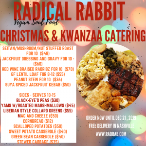 Christmas Kwanzaa Vegan Catering Menu for Radical Rabbit Vegan Soul Food Restaurant in Nashville, TN