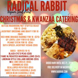Christmas Kwanzaa Vegan Catering Menu for Radical Rabbit Vegan Soul Food Restaurant in Nashville, TN